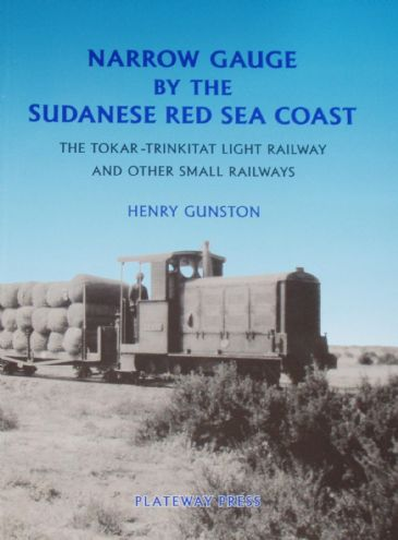 Narrow Gauge by the Sudanese Red Sea Coast, by Henry Gunston ***SPINE ROLL***